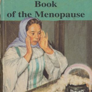 It is a ladybird book cover with a middle aged woman looking shocked at her over pouring porridge pot. One the porridge pot are the words: 'Thrush Cream' emblazoned on it. The title of the book is 'The Ladybird Book of the Menopause'