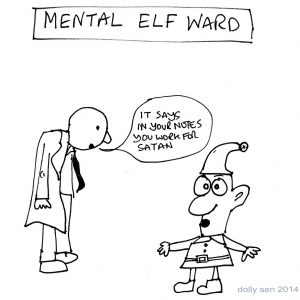 """There is a doctor speaking to an elf on a mental elf ward, saying """"It says in your notes, you work for satan."""""""